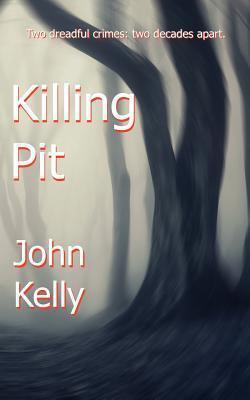 Killing Pit  by  John   Kelly