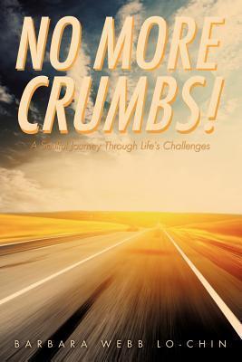 No More Crumbs! Barbara Webb Lo-Chin
