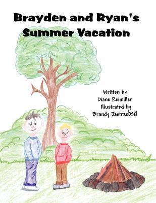 Brayden and Ryans Summer Vacation  by  Diane Reimiller