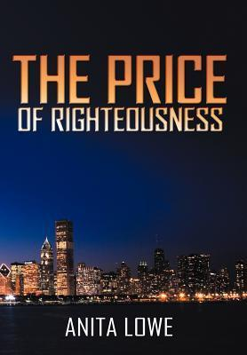 The Price of Righteousness  by  Anita Lowe