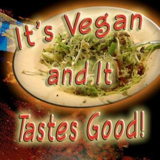 Its Vegan and It Tastes Good  by  Cesily De Angelo
