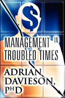 Management in Troubled Times  by  Adrian Davieson