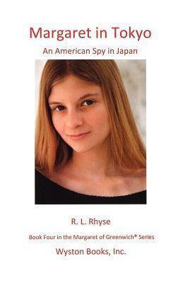 Margaret in Tokyo  by  R. L. Rhyse