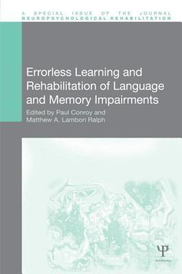 Errorless Learning and Rehabilitation of Language and Memory Impairments  by  Paul Conroy