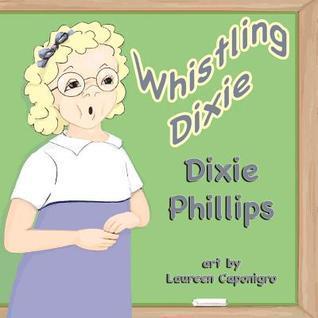 Whistling Dixie Dixie Phillips