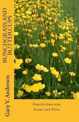 Bunchgrass and Buttercups: The Deep River Suite  by  Gary V. Anderson