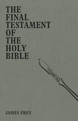 Final Testament Of The Holy Bible James Frey