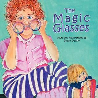 The Magic Glasses  by  Susan Dalton
