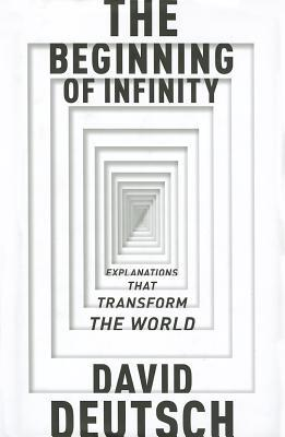 Beginning Of Infinity,The: Explanations That Transform The World David Deutsch