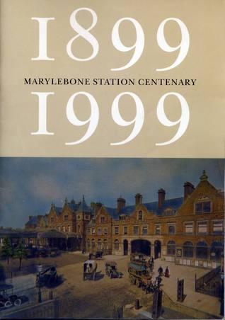 1899-1999 Marylebone Station Centenary  by  Anthony J. Lambert