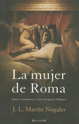 La mujer de Roma  by  José Luis Martín Nogales