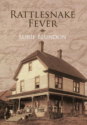 Rattlesnake Fever Lorie Blundon