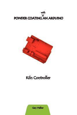 Powder Coating an Arduino  by  Gary Walker