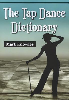 The Tap Dance Dictionary Mark Knowles