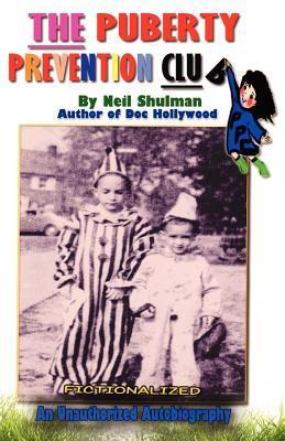 The Puberty Prevention Club  by  Neil B. Shulman