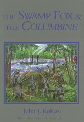 The Swamp Fox and the Columbine John Koblas