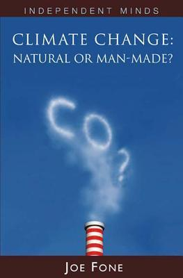 Climate Change: Natural or Manmade? Joe Fone