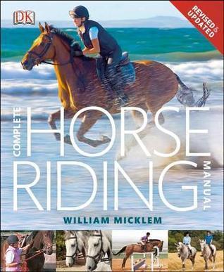 Complete Horse Riding Manual William Micklem