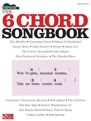The 6 Chord Songbook  by  Hal Leonard Publishing Company
