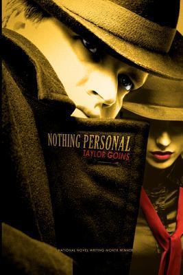 Nothing Personal  by  Taylor Goins