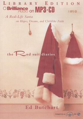 Red Suit Diaries, The: A Real-Life Santa on Hopes, Dreams, and Childlike Faith Ed Butchart