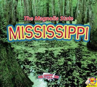 Mississippi, with Code: The Magnolia State  by  Jill Foran