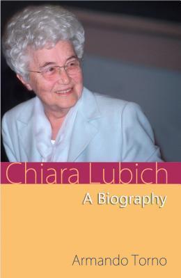Chiara Lubich  by  Armando Torno