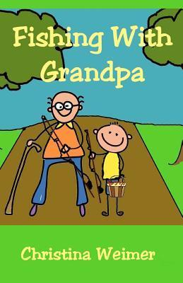 Fishing with Grandpa  by  Christina Weimer