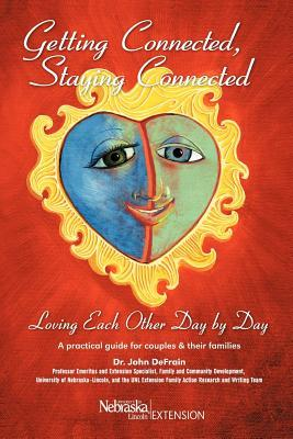 Getting Connected, Staying Connected: Loving One Another, Day  by  Day by John DeFrain