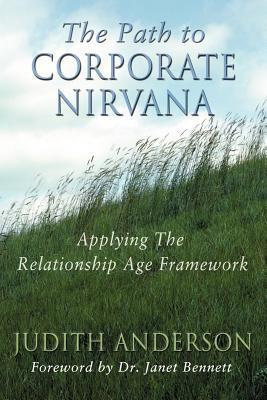 The Path to Corporate Nirvana: Applying the Relationship Age Framework Judith Anderson