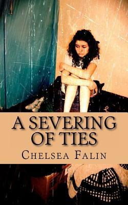 A Severing of Ties: The Benson Family Chronicles  by  Chelsea Falin