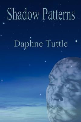 Shadow Patterns Daphne Tuttle
