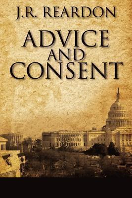 Advice and Consent J.R. Reardon