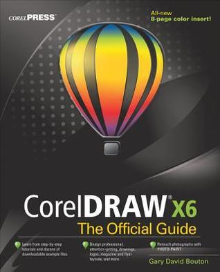 CorelDRAW X6 the Official Guide Gary David Bouton
