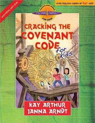 Cracking the Covenant Code for Kids  by  Kay Arthur