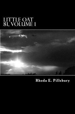 Little Oat 81, Volume 1  by  Rhoda E. Pillsbury