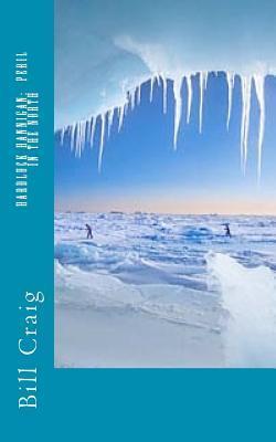 Hardluck Hannigan: Peril in the North  by  Bill Craig