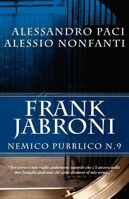 Frank Jabroni: Nemico Pubblico No. 9 Alessandro Paci