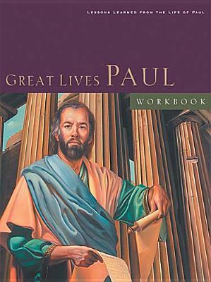 Great Lives: Paul Workbook  by  Charles R. Swindoll