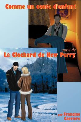 Comme Un Conte DEnfant Et Le Clochard de New Perry Francine Carri Re