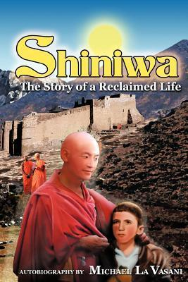 Shiniwa: The Story of a Reclaimed Life  by  Michael La Vasani