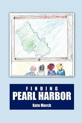 Finding Pearl Harbor  by  Kate March