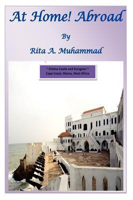 At Home! Abroad  by  Rita A. Muhammad