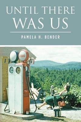Until There Was Us  by  Pamela H. Bender