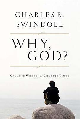 Why, God? Charles R. Swindoll