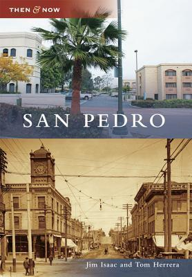 San Pedro, California (Then and Now) Jim Isaac