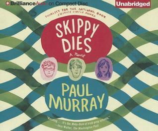 Skippy Dies: A Novel Paul Murray