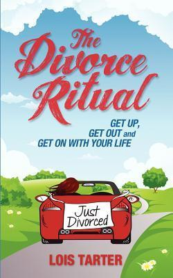 The Divorce Ritual  by  Lois Tarter