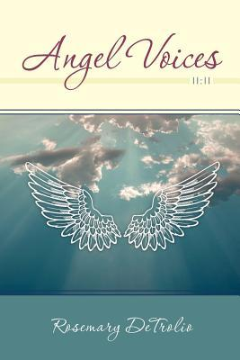 Angel Voices: 11:11  by  Rosemary Detrolio