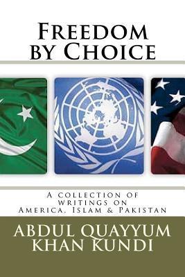 Freedom Choice by Abdul Quayyum Khan Kundi